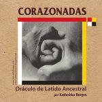 Corazonadas, oráculo del latido ancestral