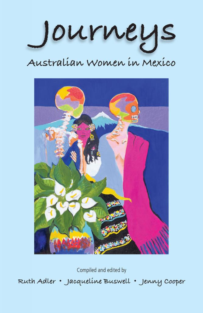 Journeys, Australian Women in Mexico